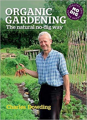 Organic Gardening: The Natural No-dig Way 3rd Edition