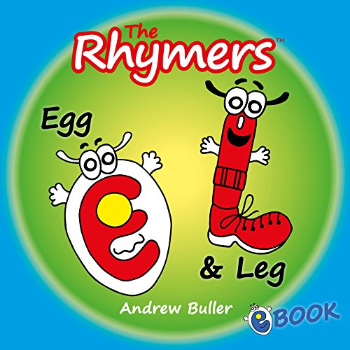 CHILDREN'S RHYMING ALPHABET BOOKS - The Rhymers: Egg & Leg (Alphabet Egg)