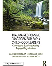 Trauma-Responsive Practices for Early Childhood Leaders: Creating and Sustaining Healing Engaged Organizations