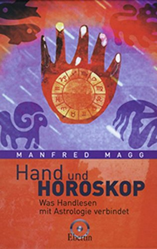 Hand und Horoskop - Was Handlesen mit Astrologie verbindet Gebundenes Buch – 19. März 2003 Manfred Magg Chiron 392510092X Tarot