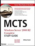 MCTS Windows Server 2008 R2 Complete Study Guide: Exams 70-640, 70-642 and 70-643