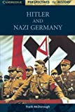 Hitler and Nazi Germany (Cambridge Perspectives in History)