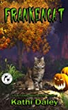 Frankencat (Whales and Tails Cozy Mystery) (Volume 13) by  Kathi Daley in stock, buy online here