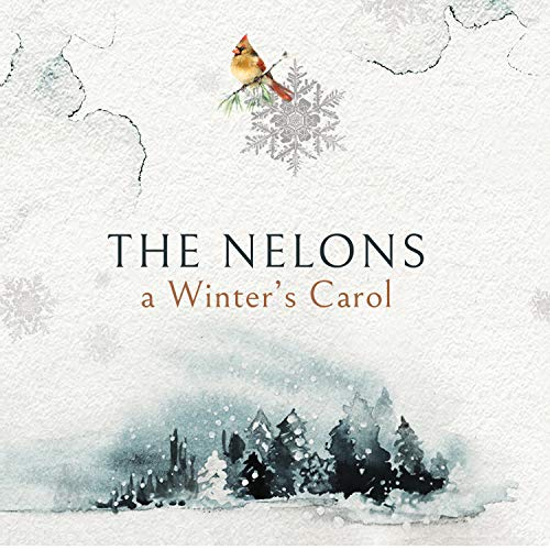 The Nelons - A Winter Carol 2018