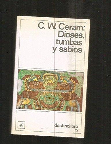 Dioses, tumbas y sabios ((2) Destinolibro): Amazon.es: C.W. Ceram: Libros