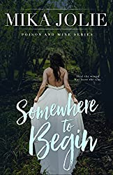 Somewhere to Begin (Poison & Wine Series Book 1)