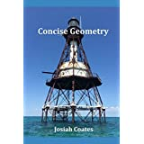 Concise Geometry: Master Geometry in 30 Hours of Self Study