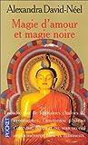 Magie d'amour et magie noire : Ou le Tibet inconnu