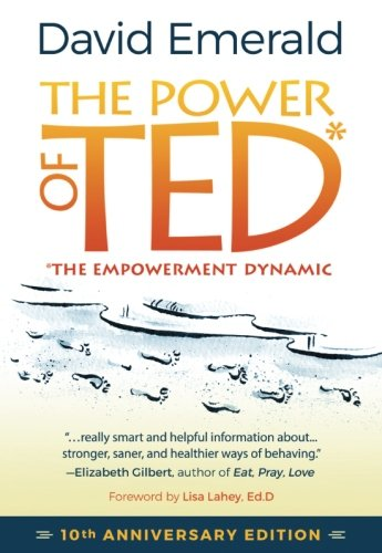 POWER OF TED* (*THE EMPOWERMENT DYNAMIC): 10th Anniversary Edition by Emerald David