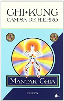 MANTAK CHIA - Chi Kung Camisa De Hierro
