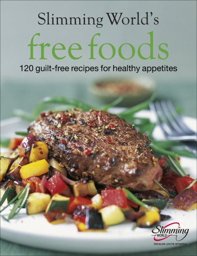 Free Foods: Guilt-free Food for Healthy Appetites (Best Slimming World Recipes)