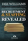 Recruitment and Staffing Revealed: Discover Exactly What's Is Involved with Starting and Scaling Your Niche' Recruitment…