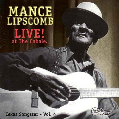 Live at Cabale: Texas Songster 4 by Lipscomb, Mance