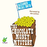 The Chocolate Money Mystery | Alexander McCall Smith