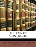 The Law of Contracts, John William Smith and John George Malcolm, 1147034338