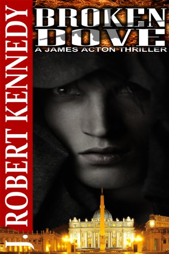 """Broken Dove (A James Acton Thriller, Book #3) (James Acton Thrillers)"" av J. Robert Kennedy"