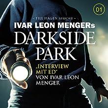 Interview mit Ed (Darkside Park) Hörbuch von Ivar Leon Menger Gesprochen von: Till Hagen