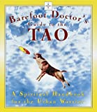 The Barefoot Doctor's Guide to the Tao, Stephen Russell, 0812931580