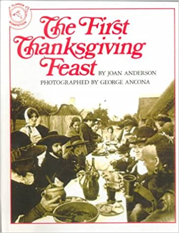 The First Thanksgiving Feast: Joan Anderson: 9780606010894