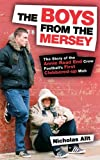 The Boys from the Mersey: The Story of Liverpool's Annie Road End Crew Football's First Clobbered-up Mob