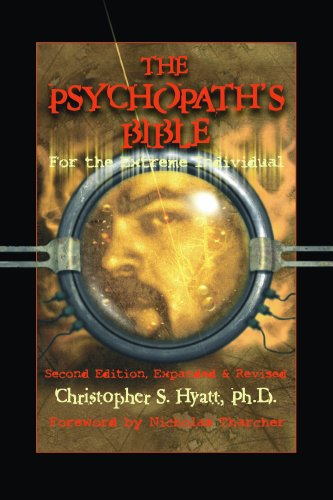 Download The Psychopath's Bible: For the Extreme Individual