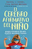 img - for El cerebro afirmativo del ni o: Ayuda a tu hijo a ser m s resiliente, aut nomo y creativo / The Yes Brain (Spanish Edition) book / textbook / text book