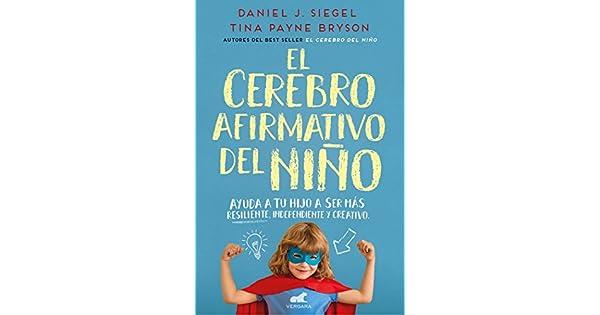 Amazon.com: El cerebro afirmativo del niño: Ayuda a tu hijo ...