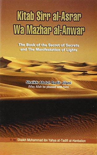 The Book of the Secret of Secrets and the Manifestation of Lights: Kitab Sirr Al-asrar Wa Mazhar Al-anwar (Kitab Sirr Al Asrar Wa Mazhar Al Anwar)
