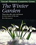 Taylor's Weekend Gardening Guide to the Winter Garden, Rita Buchanan, 0395827507