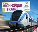High-Speed Trains (Pebble Plus: All Aboard!)