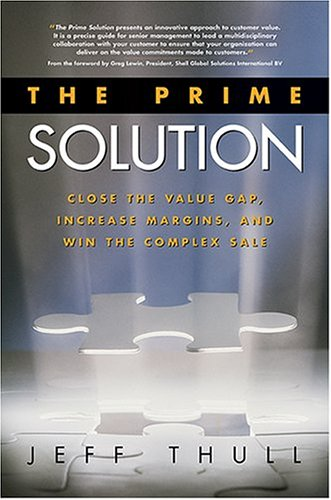 The Prime Solution: Close the Value Gap, Increase Margins, and Win the Complex Sale ebook