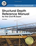 Structural Depth Reference Manual for the Civil PE Exam, Williams, PhD, SE, FICE, C Eng, Alan, 1591263921