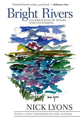 Bright Rivers: Celebrations of Rivers and Fly-fishing