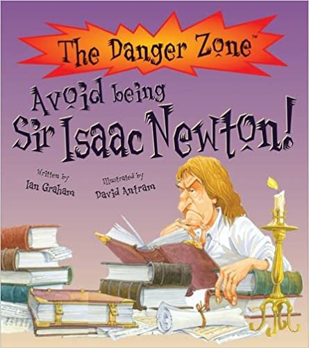 Avoid Being Sir Isaac Newton (The Danger Zone)