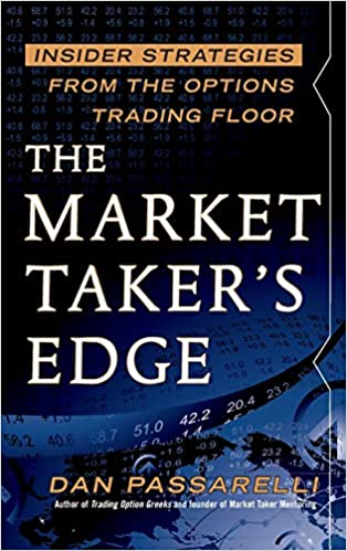 The Market Taker S Edge Insider Strategies From The Options