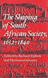 img - for The Shaping of South African Society, 1652-1840 book / textbook / text book