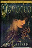 Devoted, Alice Borchardt, 0525940391
