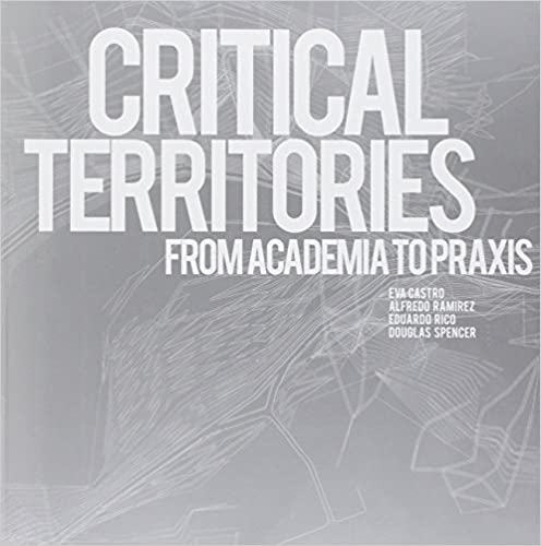 Book Critical Territories: From Academia to Praxis