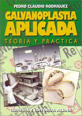 Descargar Libro Galvanoplastia Aplicada Teoria Y Practica Pedro Claudio Rodriguez