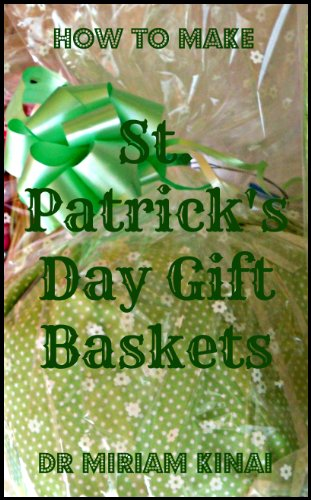 How to Make St Patrick's Day Gift Baskets (Gift Ideas Book 5)