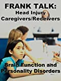 Frank Talk: Caregiving For Head Injury, Personality Disorders