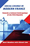 Social Change in Modern France, Henri Mendras and Alistair Cole, 052139998X