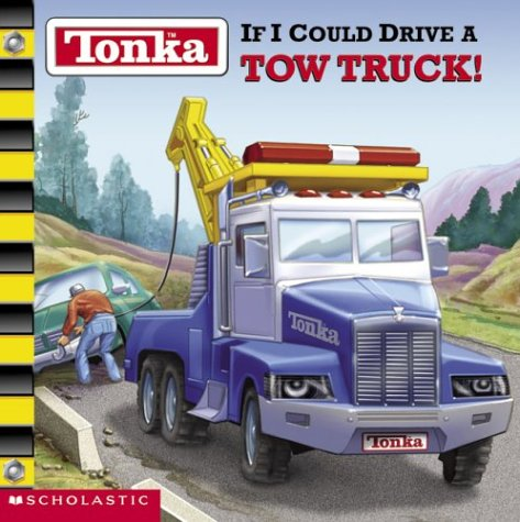 Tonka: If I Could Drive A Tow Truck! - Wrecker Service Truck
