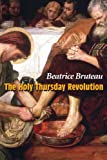 The Holy Thursday Revolution, Beatrice Bruteau, 1570755760