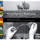 Weaving Tapestry in Rural Ireland: Taipeis Gael, Donegal