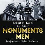 Monuments Men: Die Jagd nach Hitlers Raubkunst | Robert M. Edsel,Bret Witter
