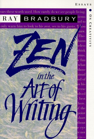 Zen in the Art of Writing: Essays on Creativity; Expanded
