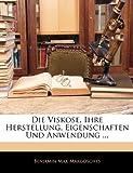 Die Viskose, Ihre Herstellung, Eigenschaften Und Anwendung ..., Benjamin Max Margosches, 1144174112