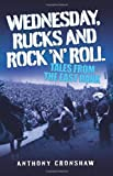 Wednesday Rucks and Rock N Roll
