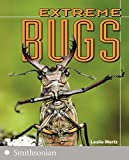 Extreme Bugs (The Extreme Wonders Series)